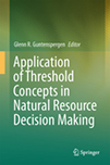 Application of Threshold Concepts in Natural Resource Decision Making